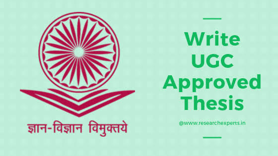 UGC Approved Thesis and How to Write it